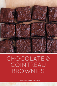 Chocolate & Cointreau Brownies from MissusBarnes.com
