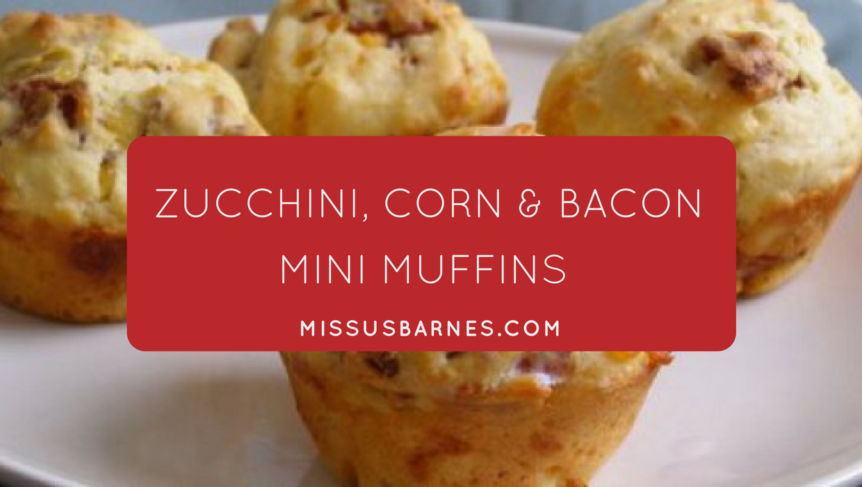 Toddler Snacks - Zucchini & Corn Bacon muffins from MissusBarnes.com